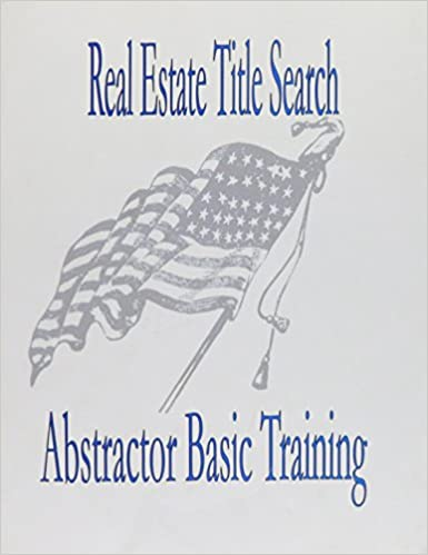 Real Estate Title Search Abstractor Basic Training