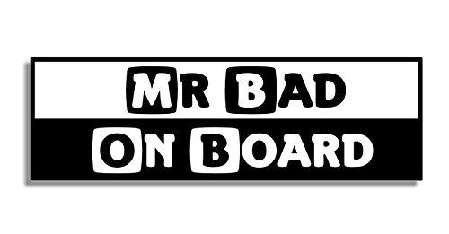 Mr Bad On Board - Car Bumper Sticker / Auto Aufkleber / Bedroom Door Sign Decal - Naughty Funny