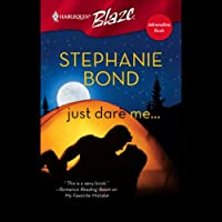 Just Dare Me (       UNABRIDGED) by Stephanie Bond Narrated by Elenna Stauffer