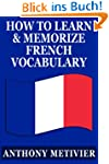 How to Learn and Memorize French Voca...