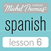 Michel Thomas Beginner Spanish, Lesson 6 | [Michel Thomas]