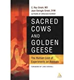 img - for [(Sacred Cows and Golden Geese: The Human Cost of Experiments on Animals)] [Author: C.Ray Greek] published on (May, 2002) book / textbook / text book
