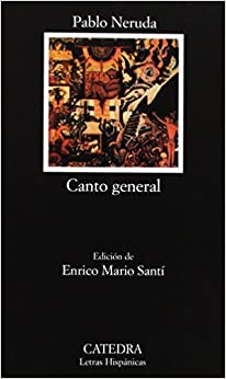 Canto General (Spanish Language Edition): Pablo Neruda: 9788437609300