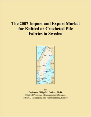 The 2007 Import and Export Market for Knitted or Crocheted Pile Fabrics in Sweden