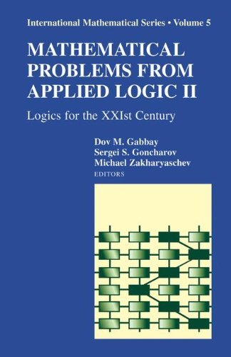 Mathematical Problems from Applied Logic II: Logics for the XXIst Century  (International Mathematical Series)
