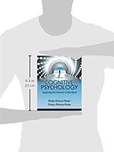 Cognitive Psychology: Applying The Science of the Mind (3rd Edition)
