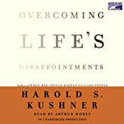 Overcoming Life's Disappointments | [Harold S. Kushner]