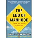 img - for The end of Manhood by John Stoltenberg (1994-09-01) book / textbook / text book