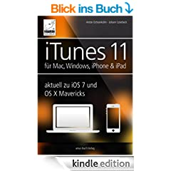 iTunes 11 - f�r Mac, Windows, iPhone und iPad: aktuell zu iOS7 und OS X Mavericks