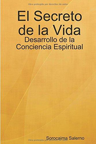 El Secreto de la Vida - Desarrollo de la Conciencia Espiritual