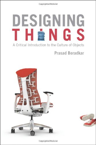 Designing Things: A Critical Introduction to the Culture...