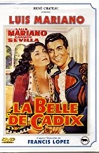 La belle de Cadix, comédie musicale de Francis Lopez