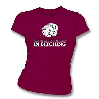 TshirtGrill Ask Me About A Career in Bitching Girl's Slim-Fit T-shirt Small, Color Maroon