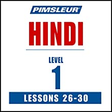 Pimsleur Hindi, Level 1, Lessons 26-30 Audiobook by  Pimsleur Narrated by  Pimsleur