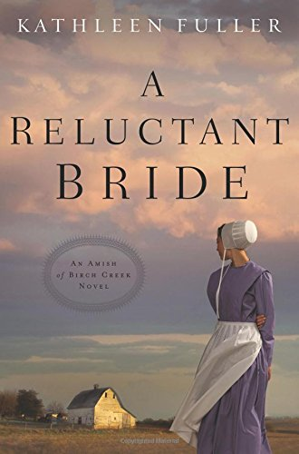 A Reluctant Bride (Amish of Birch Creek #1)