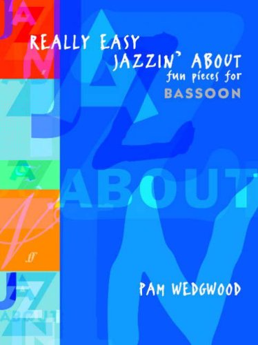 Really Easy Jazzin' About: Fun Pieces for Bassoon: (Bassoon and Piano) (Faber Edition: Jazzin' About)