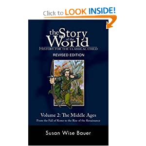 The Story of the World: History for the Classical Child: The Middle Ages: From the Fall of Rome to the Rise of... by Susan Wise Bauer