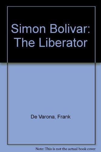 Simon Bolivar: The Liberator