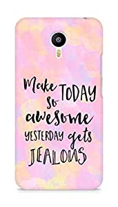 AMEZ make today so awesome yesterday gets jealous Back Cover For Meizum 2 Note