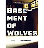 [ Basement of Wolves [ BASEMENT OF WOLVES BY Cox, Daniel Allen ( Author ) Apr-10-2012[ BASEMENT OF WOLVES [ BASEMENT OF WOLVES BY COX, DANIEL ALLEN ( AUTHOR ) APR-10-2012 ] By Cox, Daniel Allen ( Author )Apr-10-2012 Paperback