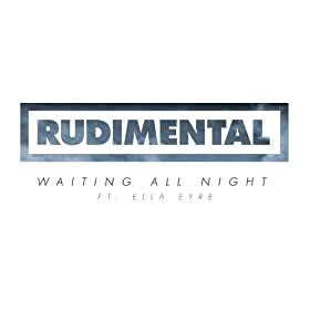 Waiting All Night (Feat. Ella Eyre)