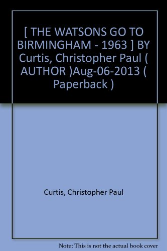 Essay about The Watsons Go to Birmingham, by Christopher Paul Curtis