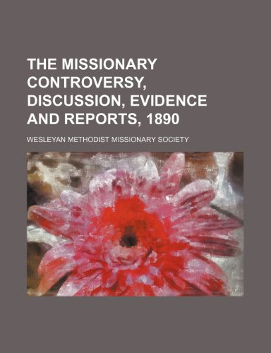 The Missionary Controversy, Discussion, Evidence and Reports, 1890
