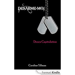 DESARME-MOI Tome1 de Caroline Tillman 41x1KE5SU2L._AA278_PIkin4,BottomRight,-45,22_AA300_SH20_OU08_