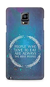 AMEZ people who love to eat are always the best people Back Cover For Samsung Galaxy Note 4