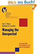Managing the Unexpected: Assuring High Performance in an Age of Complexity (University of Michigan Business School Management Series)