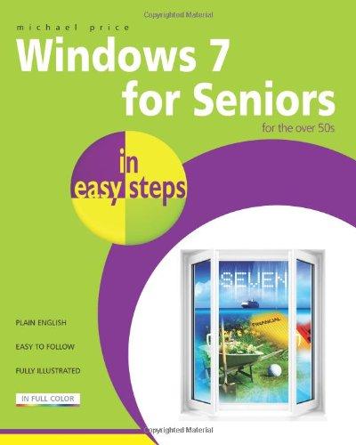 Windows 7 For Seniors In Easy Steps: For The Over 50S