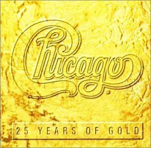 Chicago - Chicago: 25 Years Of Gold - Zortam Music