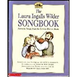 img - for The Laura Ingalls Wilder Songbook: Favorite Songs from the Little House Books book / textbook / text book