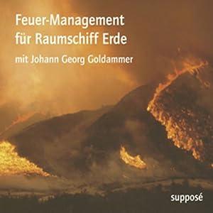 Feuer-Management für Raumschiff Erde Hörbuch