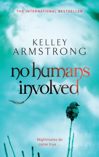 Kelley Armstrong - No Humans Involved (Otherworld Book 7) (English Edition)