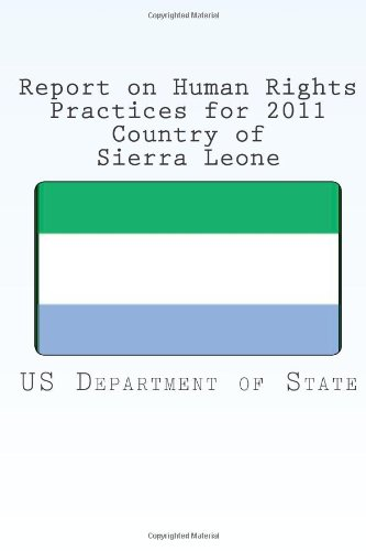 Report On Human Rights Practices For 2011 Country Of Sierra Leone