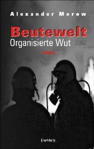 Buch: Beutewelt III. Organisierte Wut von Alexander Merow