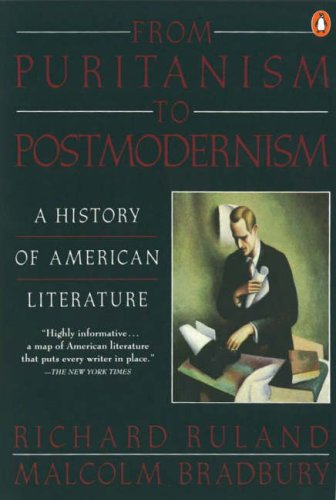 From Puritanism to Postmodernism: A History of American Literature, MALCOLM BRADBURY, RICHARD RULAND