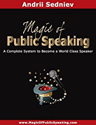 (FREE on 8/28) Magic Of Public Speaking: A Complete System To Become A World Class Speaker by Andrii Sedniev - http://eBooksHabit.com