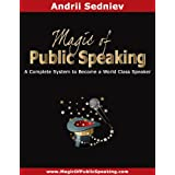 Magic of Public Speaking: A Complete System to Become a World Class Speaker ~ Andrii Sedniev