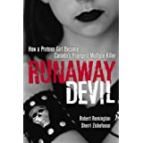 Runaway Devil: How Forbidden Love Drove a 12-Year-Old to Murder Her Familyby Robert Remington