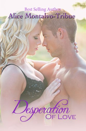 Desperation of Love by Alice Montalvo-Tribue