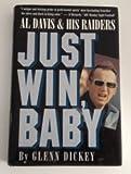 Just Win, Baby: Al Davis and His Raiders