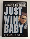 img - for Just Win, Baby: Al Davis and His Raiders book / textbook / text book