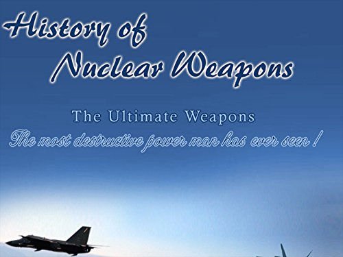 History of Nuclear Weapons on Amazon Prime Video UK