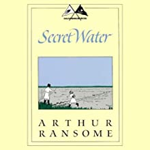 Secret Water: Swallows and Amazons Series Audiobook by Arthur Ransome Narrated by Allison Larkin