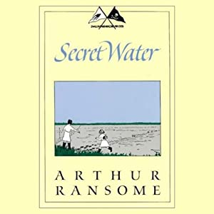 Secret Water: Swallows and Amazons Series | [Arthur Ransome]