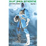 "Ruf der Sterne: Science Fiction Anthologievon ""Anett Steiner"""