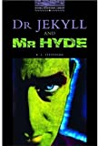 The Oxford Bookworms Library: Level 4: 1,400 Word Vocabulary Dr Jekyll and Mr Hyde (0194230325) by Robert Louis Stevenson