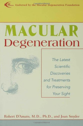 Macular Degeneration: The Latest Scientific Discoveries And Treatments For Preserving Your Sight